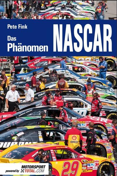 "Rezension Thomas Nehlert: ""Das Phänomen NASCAR"" und ""Das Phänomen NASCAR 2"" - Autor: Pete Fink, Ei"