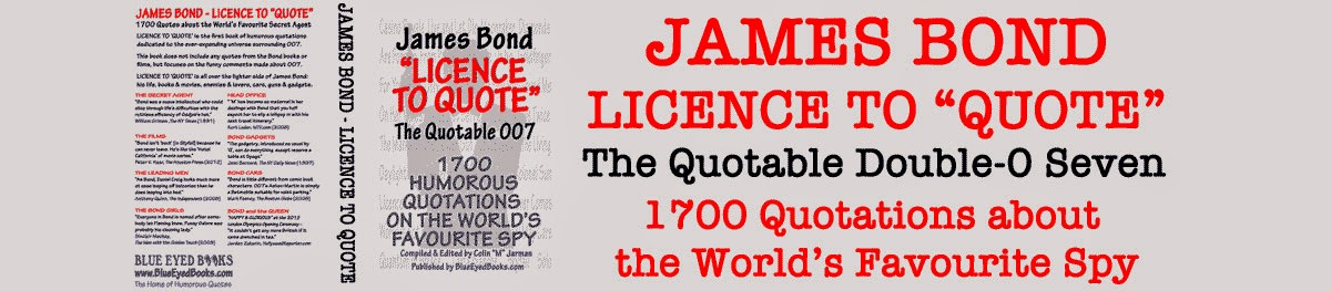 James Bond Quotes: License To Quote - The Funny World of 007