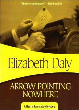 Arrow Pointing Nowhere by Elizabeth Daly is an extremely entertaining vintage mystery.