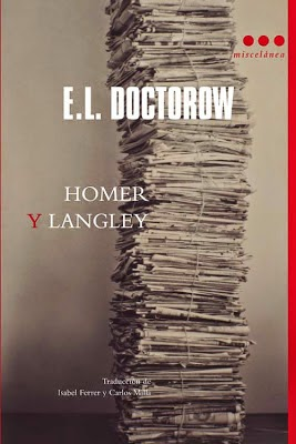 Homer y Langley. Autor: Edgar Lawrence Doctorow Nº de páginas: 208 págs. Editorial: MISCELANEA EDITORIAL ISBN: 9788493722876