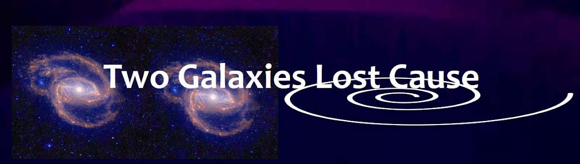Two Galaxies Lost Cause
