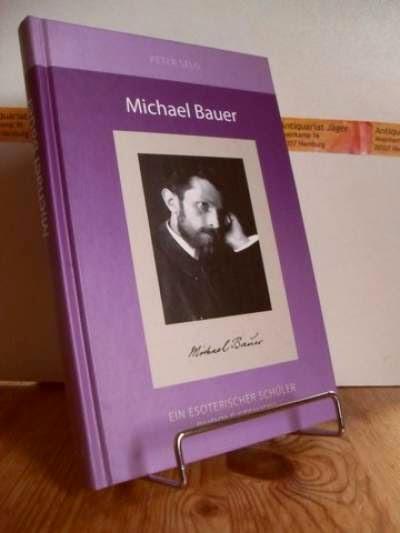 Selg, Peter: Michael Bauer, ein esoterischer Schüler Rudolf Steiners