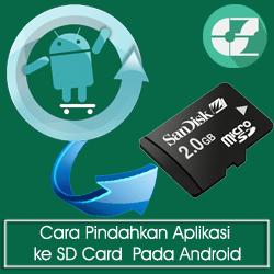 Cara Pindahkan Aplikasi ke SD Card  Pada Android