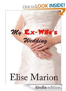My Ex-Wife's Wedding by Elise Marion Free kindle ebook