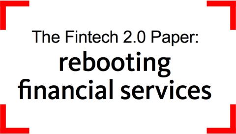 The FinTech 2.0 Paper