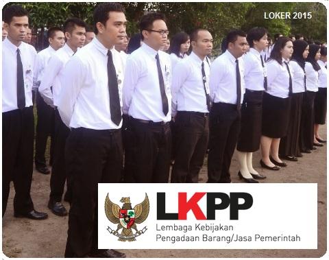 Loker CPNS, Lowongan LKPP, Info kerja Terbaru, Peluang karir 2015