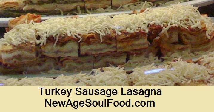 New Age Soul Food: Turkey Sausage Lasagna