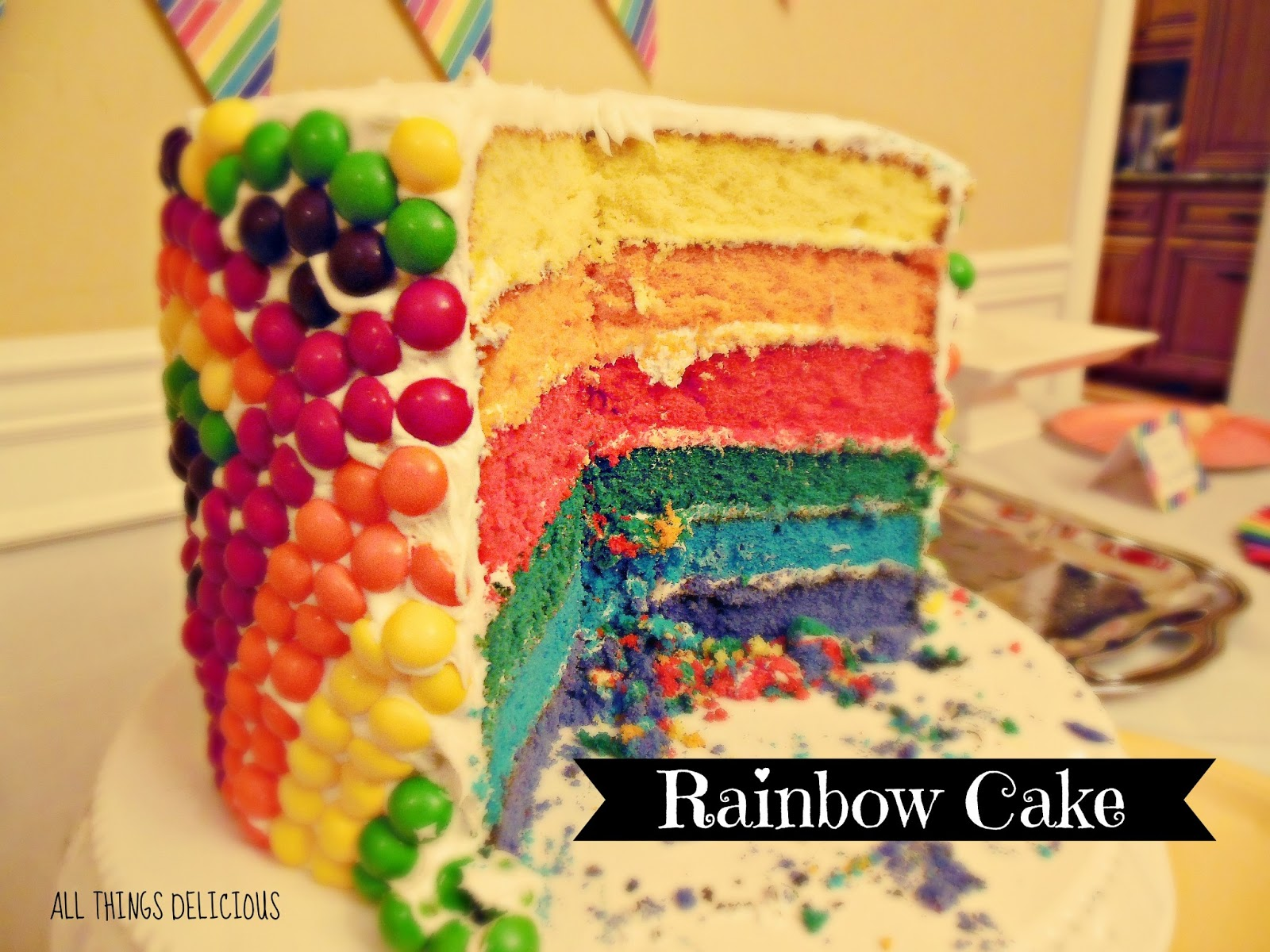ALL THINGS DELICIOUS: A Rainbow Cake