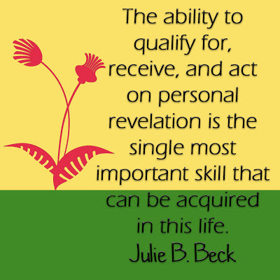 The ability to qualify for, receive, and act on personal revelation is the single most important skill that can be acquired in this life. - Julie B. Beck