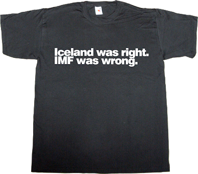 iceland crisis useless capitalism useless economics useless Politics t-shirt ephemeral-t-shirts