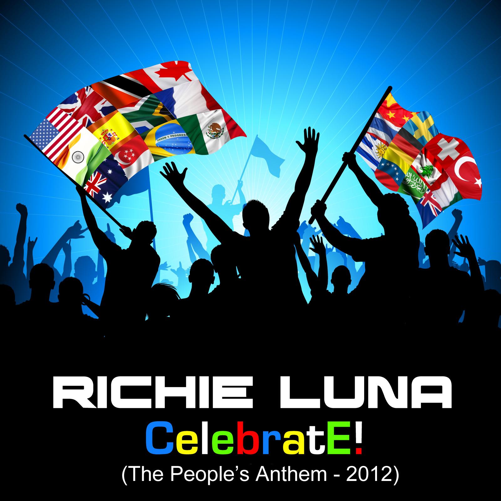 Richie Luna -Celebrate - The People's Anthem