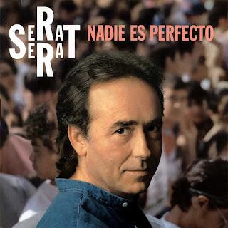 Nadie es Perfecto - Joan Manuel Serrat