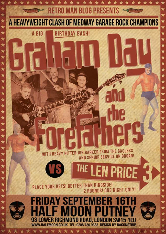 Graham Day & The Forefathers + The Len Price 3 at The Half Moon Putney on Friday September 16th