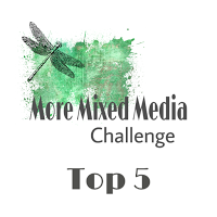 11/2017 Top 5 at More Mixed Media Challenge Blog