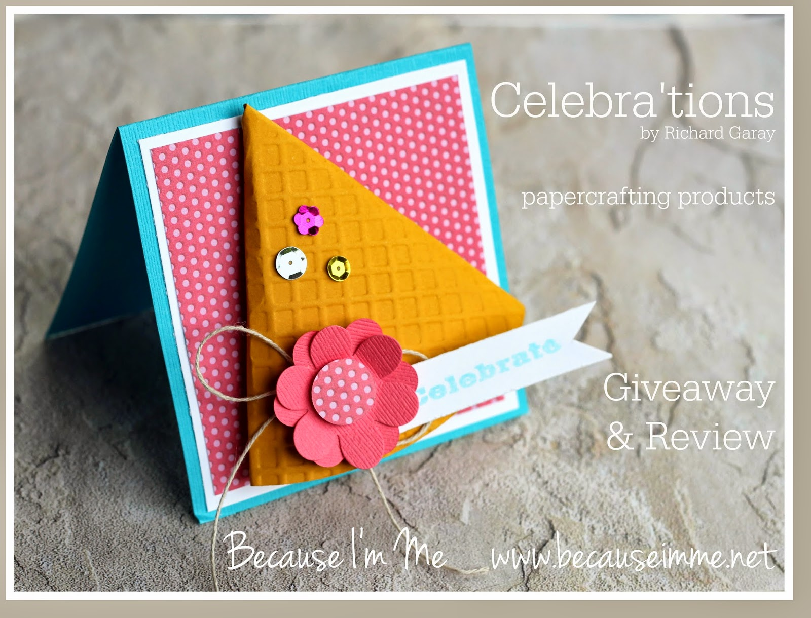 Because I'm Me and Celebra-tions Giveway! Ends 7/18/14