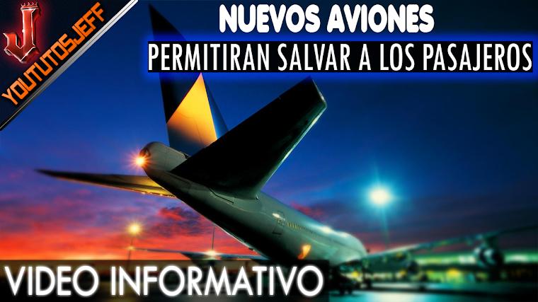 LOS NUEVOS AVIONES PERMITIRAN SALVAR A LOS PASAJEROS EN CASO DE ACCIDENTE | 2016