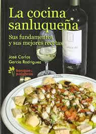 """""""La cocina sanluqueña. Sus fundamentos y sus mejores recetas"""""""