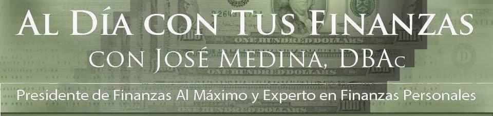 Al Día con Tus Finanzas con José Medina