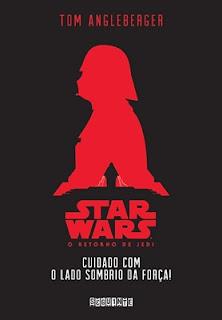 Star Wars: Cuidado com o lado sombrio da Força! (Tom Angleberger)