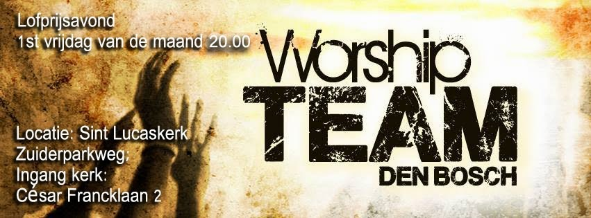 *Worship Team Den Bosch*