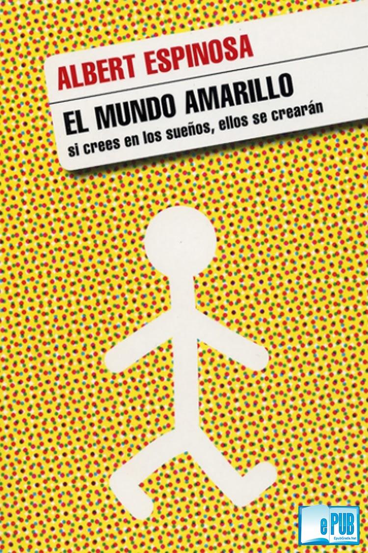 El+Mundo+Amarillo El mundo amarillo   Albert Espinosa