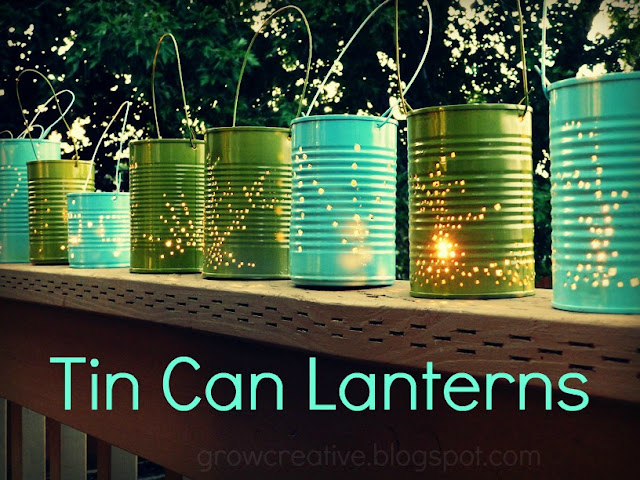 How to make Tin Can Lanterns from soup cans (Grow Creative)