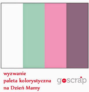 http://goscrap.pl/wyzwanie-z-na-dzien-mamy-z-paleta-kolorystyczna-clos-mothers-day-challenge-with-a-colour-palette-from-clos/