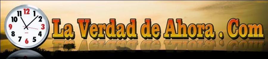 LA VERDAD DE AHORA.COM