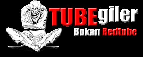 Tube Giler