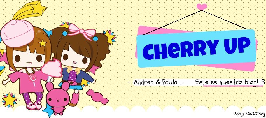 Cherry Up!(: