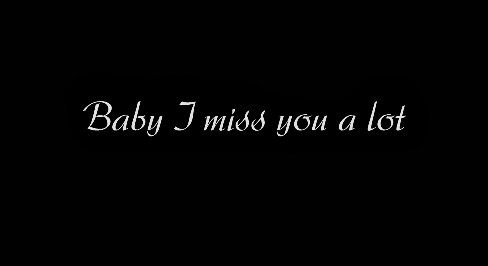 Baby i am missing you