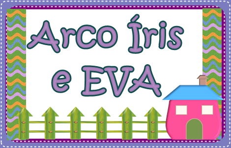 ARCO ÍRIS E EVA
