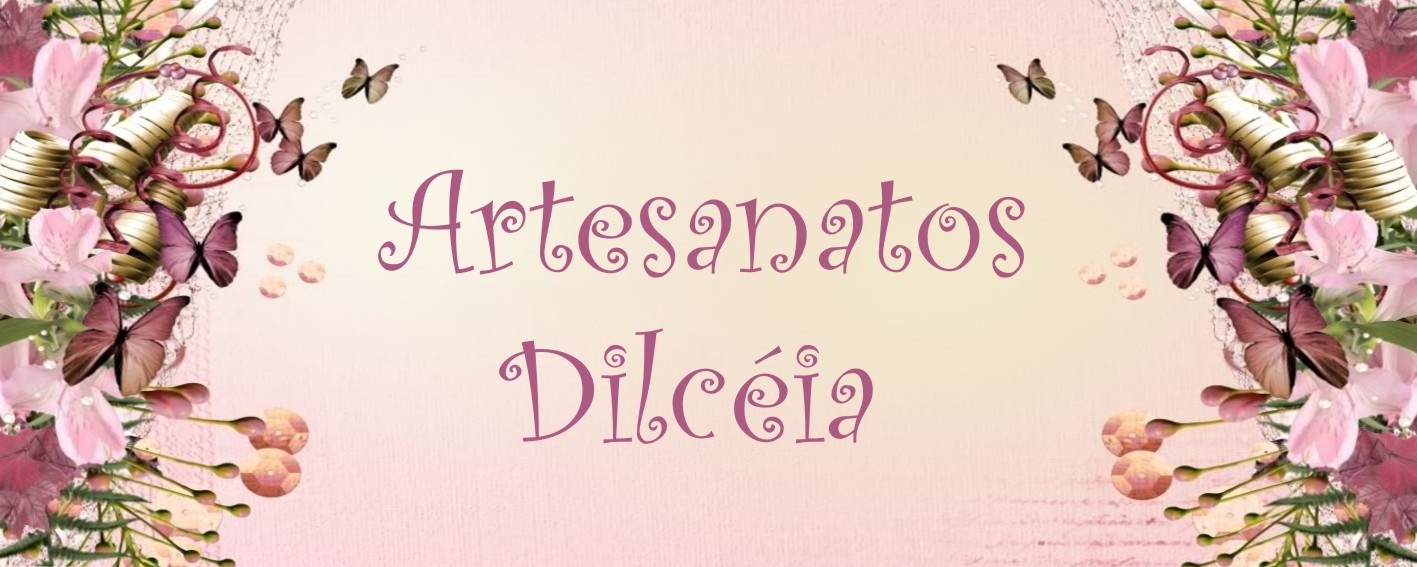 Artesanatos Dilcéia