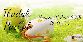 Ibadah Paskah, Minggu 1 April 2018 Jam 08.00 WIB