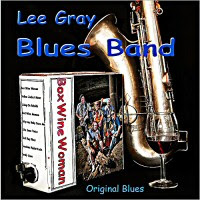 Lee Gray Blues Band - Box Wine Woman