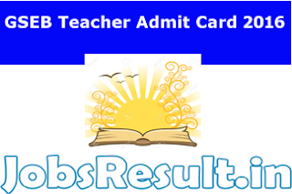 GSEB Teacher Admit Card 2016