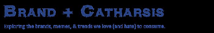 Brand Catharsis | Matt Bradley