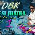 Desi Jhatka Vol.1 - Dj Dbk