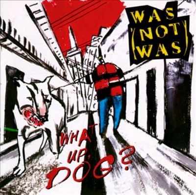 Album of the month #224: Was (Not Was) _ What Up, Dog? (1988)