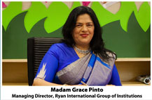 Madam Grace Pinto (Managing Director, Ryan International Group of Institutions)