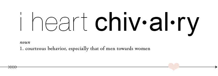 i heart chivalry.