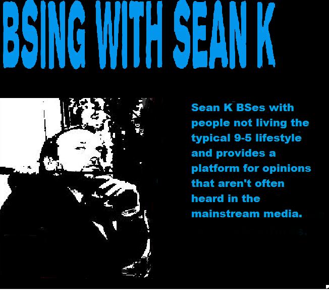 BSing With Sean K