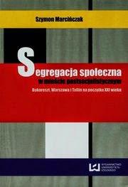 http://wsfiz.osdw.pl/ksiazka/Marcinczak-Szymon/Segregacja-spoleczna-w-miescie-postsocjalistycznym,64209701475KS