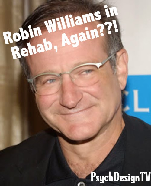 Robin Williams Has Entered Rehab Again. But Not for the Reasons You Think.....