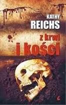 """""""Z krwi i kości"""" - Kathy Reichs"""