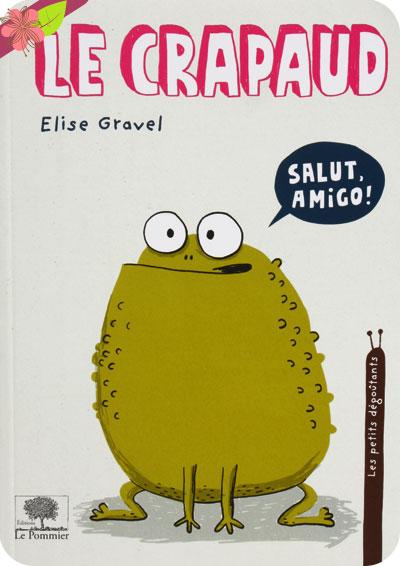 Le crapaud d'Elise Gravel - éditions Le Pommier