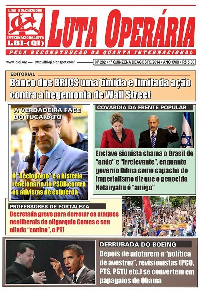 LEIA A EDIÇÃO DO JORNAL LUTA OPERÁRIA, Nº 282, 1ª QUINZENA DE AGOSTO/2014