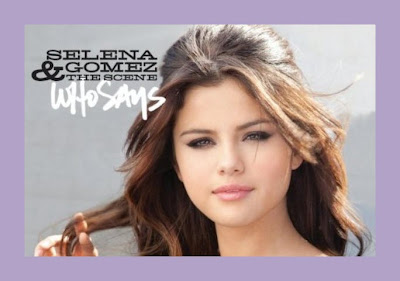 Lyrics Selena Gomez on Teen Tainment  Selena Gomez  Who Says Lyrics
