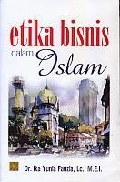 toko buku rahma: buku ETIKA BISNIS DALAM ISLAM, pengarang ika yunia fauzian, penerbit kencana