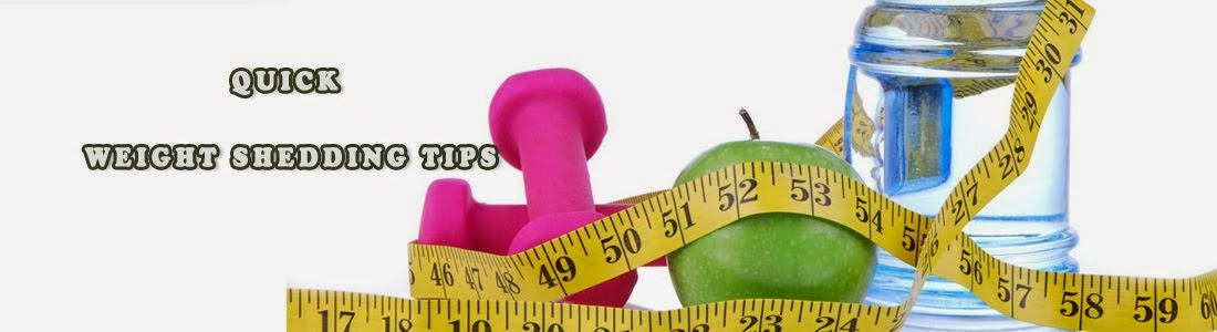 Quick Weight Shedding Tips